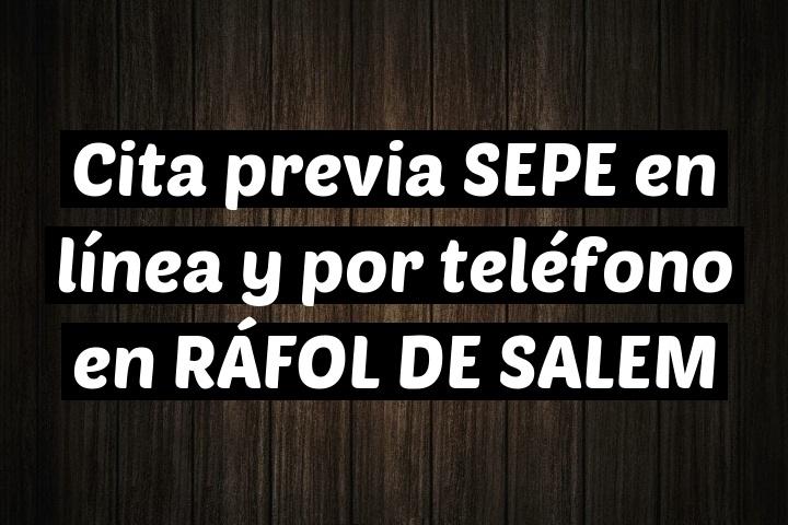 Cita previa SEPE en línea y por teléfono en RÁFOL DE SALEM