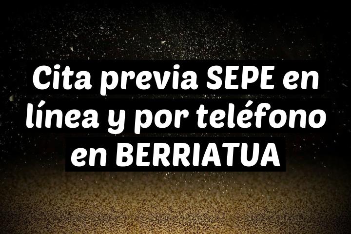 Cita previa SEPE en línea y por teléfono en BERRIATUA