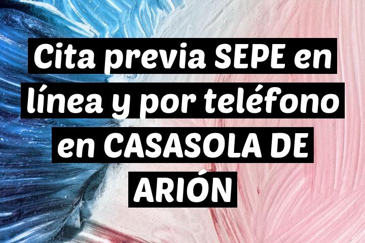 Cita previa SEPE en línea y por teléfono en CASASOLA DE ARIÓN