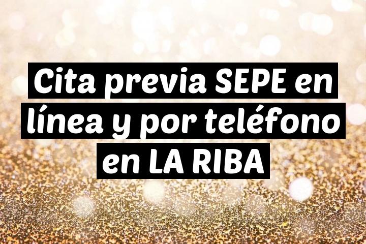 Cita previa SEPE en línea y por teléfono en LA RIBA