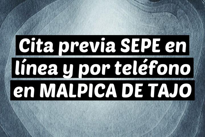 Cita previa SEPE en línea y por teléfono en MALPICA DE TAJO