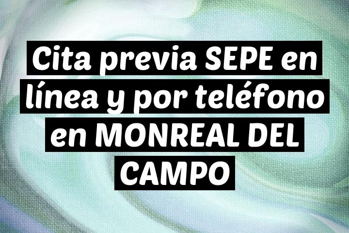 Cita previa SEPE en línea y por teléfono en MONREAL DEL CAMPO