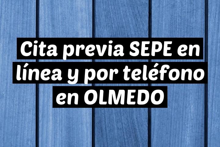 Cita previa SEPE en línea y por teléfono en OLMEDO