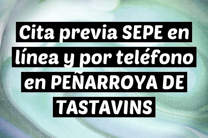 Cita previa SEPE en línea y por teléfono en PEÑARROYA DE TASTAVINS