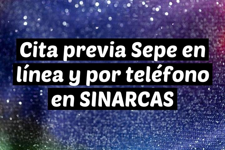 Cita previa Sepe en línea y por teléfono en SINARCAS