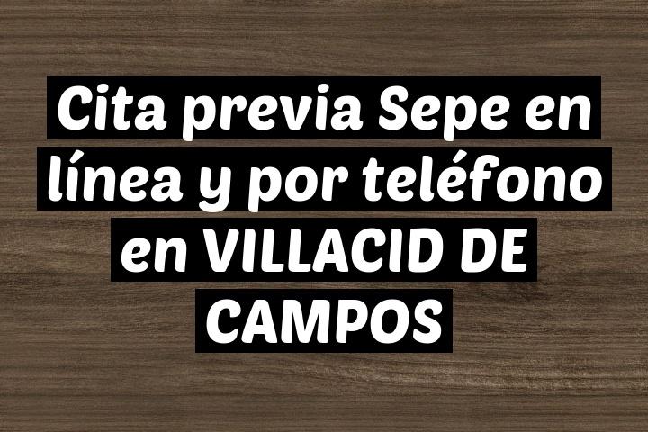Cita previa Sepe en línea y por teléfono en VILLACID DE CAMPOS