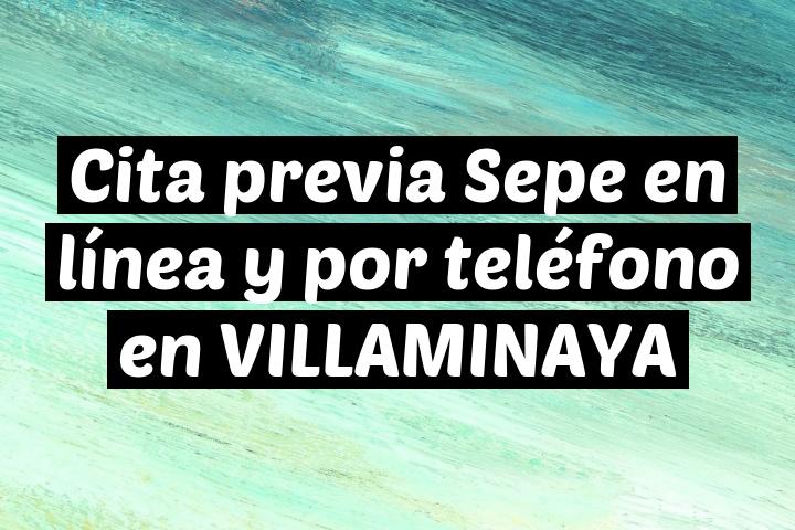Cita previa Sepe en línea y por teléfono en VILLAMINAYA
