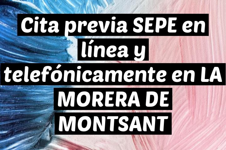 Cita previa SEPE en línea y telefónicamente en LA MORERA DE MONTSANT