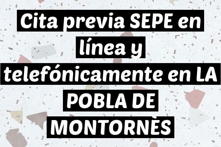 Cita previa SEPE en línea y telefónicamente en LA POBLA DE MONTORNÈS