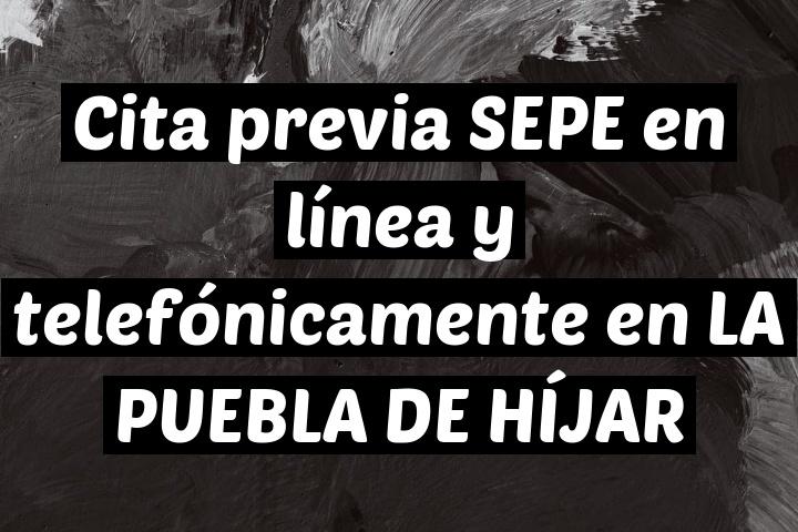 Cita previa SEPE en línea y telefónicamente en LA PUEBLA DE HÍJAR