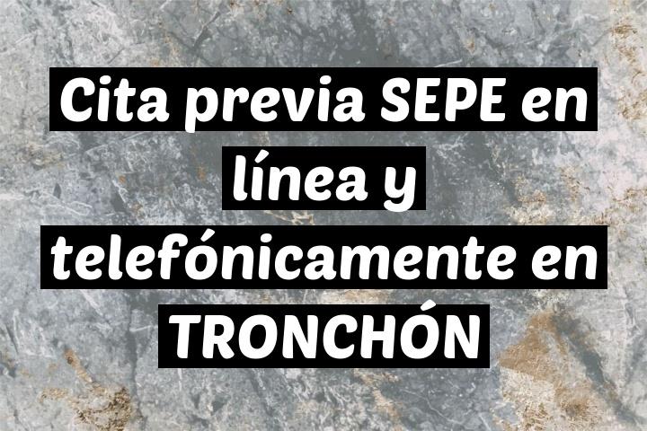 Cita previa SEPE en línea y telefónicamente en TRONCHÓN