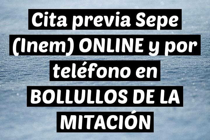 Cita previa Sepe (Inem) ONLINE y por teléfono en BOLLULLOS DE LA MITACIÓN