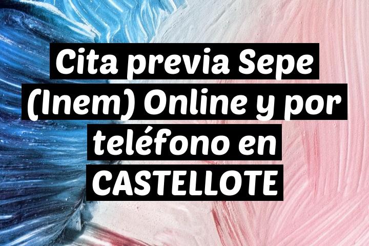 Cita previa Sepe (Inem) Online y por teléfono en CASTELLOTE