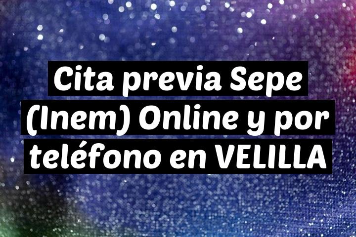 Cita previa Sepe (Inem) Online y por teléfono en VELILLA