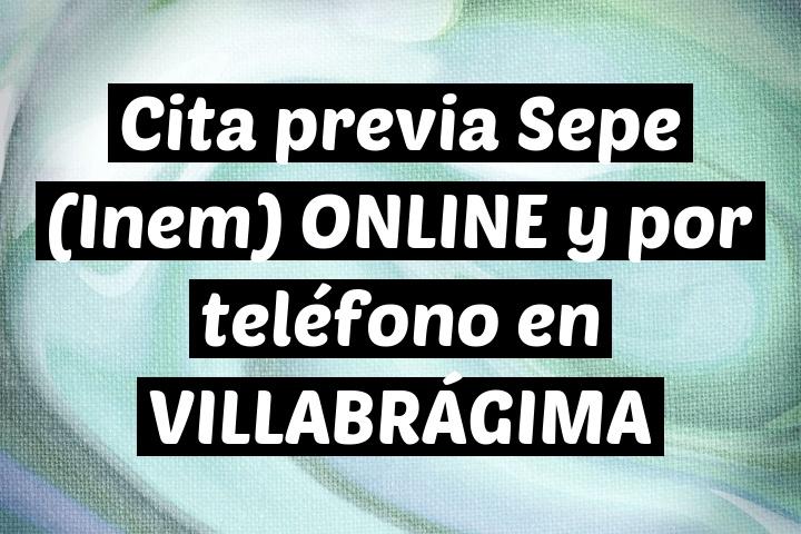 Cita previa Sepe (Inem) ONLINE y por teléfono en VILLABRÁGIMA