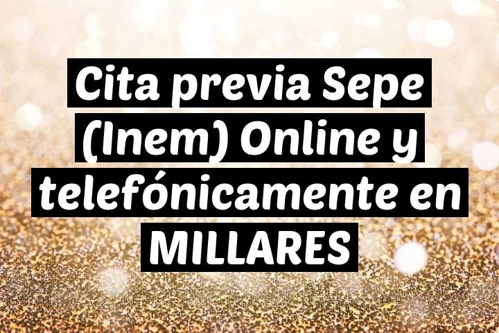 Cita previa Sepe (Inem) Online y telefónicamente en MILLARES