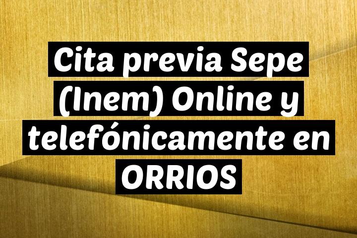 Cita previa Sepe (Inem) Online y telefónicamente en ORRIOS