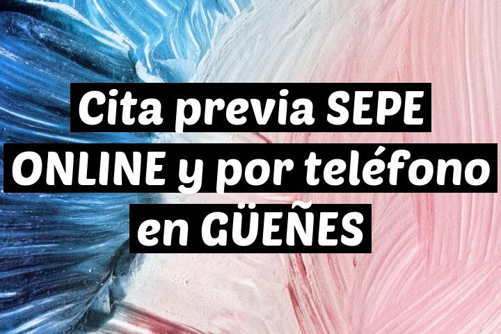 Cita previa SEPE ONLINE y por teléfono en GÜEÑES