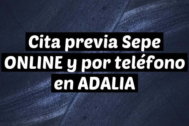 Cita previa Sepe ONLINE y por teléfono en ADALIA