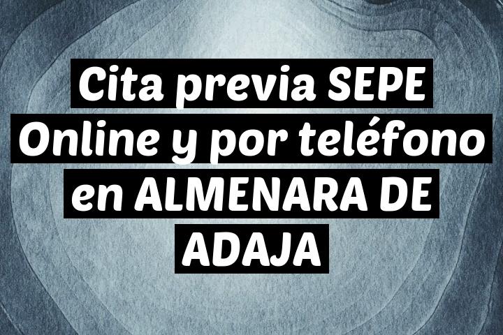 Cita previa SEPE Online y por teléfono en ALMENARA DE ADAJA