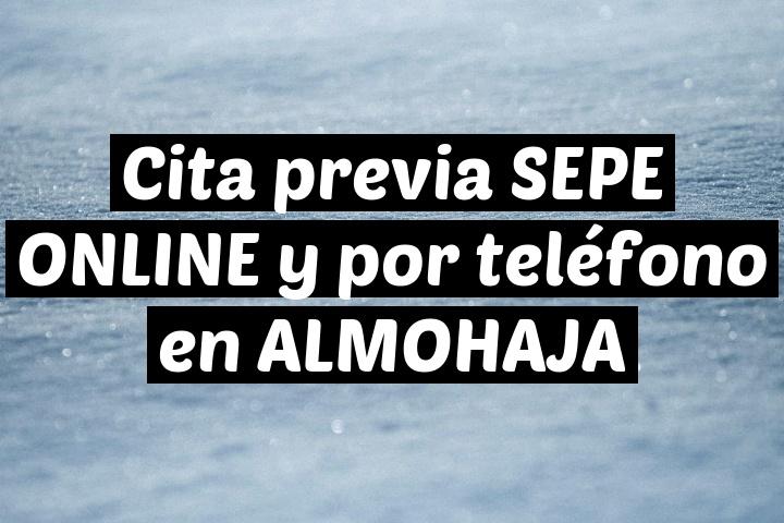 Cita previa SEPE ONLINE y por teléfono en ALMOHAJA