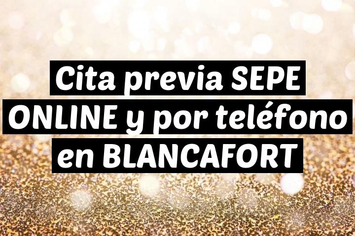 Cita previa SEPE ONLINE y por teléfono en BLANCAFORT