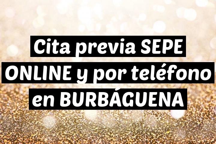 Cita previa SEPE ONLINE y por teléfono en BURBÁGUENA
