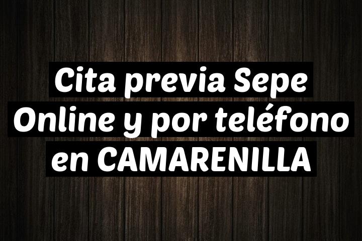 Cita previa Sepe Online y por teléfono en CAMARENILLA
