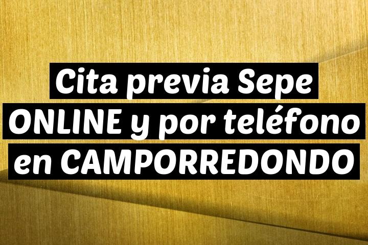 Cita previa Sepe ONLINE y por teléfono en CAMPORREDONDO