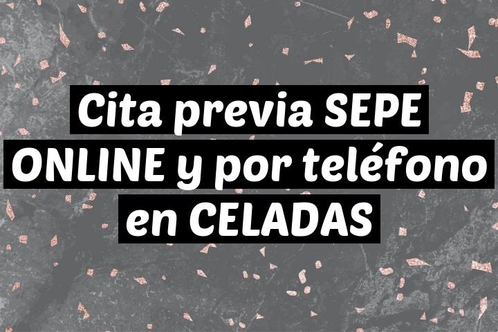 Cita previa SEPE ONLINE y por teléfono en CELADAS