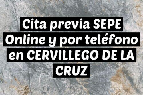 Cita previa SEPE Online y por teléfono en CERVILLEGO DE LA CRUZ