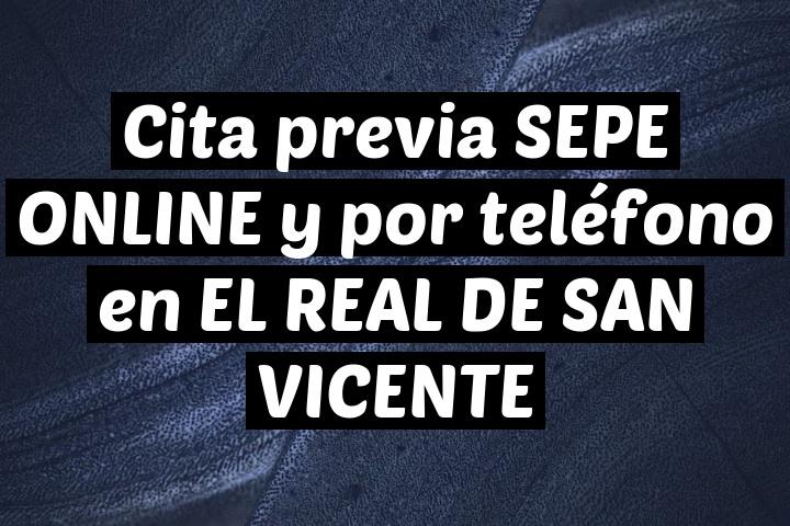 Cita previa SEPE ONLINE y por teléfono en EL REAL DE SAN VICENTE