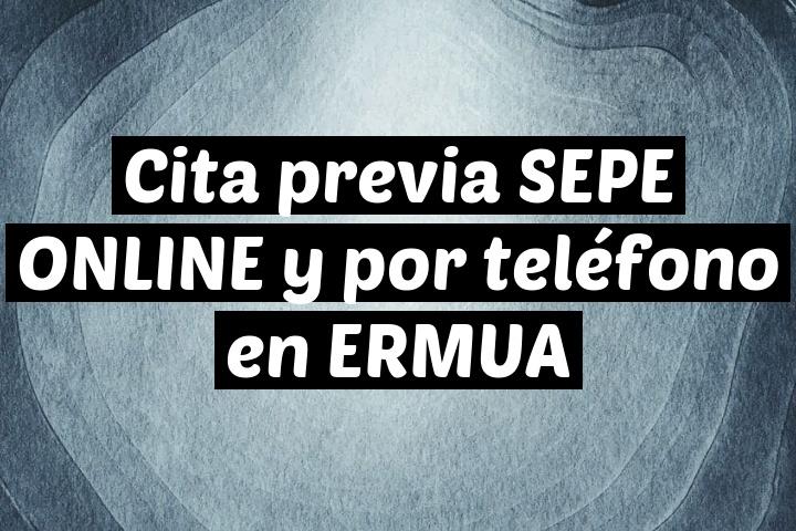 Cita previa SEPE ONLINE y por teléfono en ERMUA