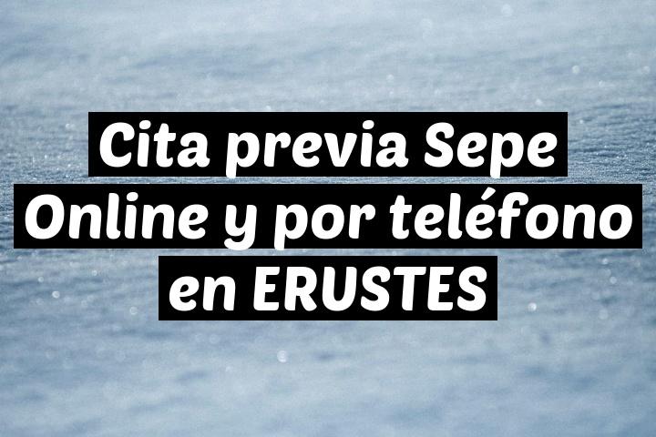Cita previa Sepe Online y por teléfono en ERUSTES