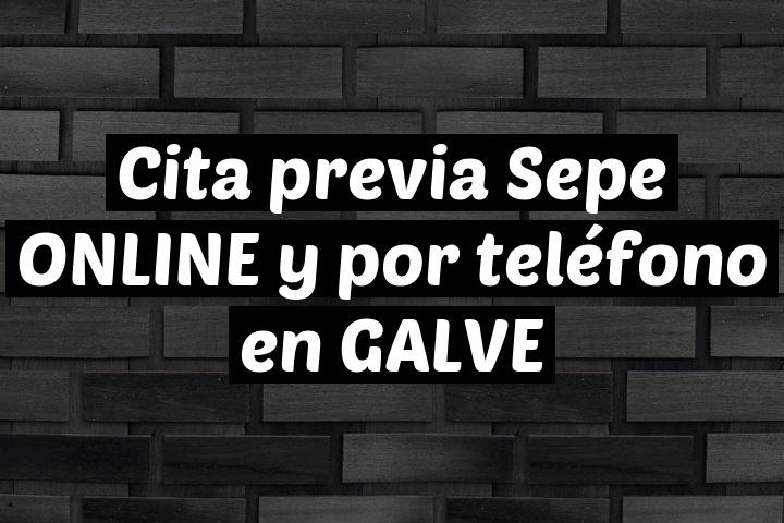 Cita previa Sepe ONLINE y por teléfono en GALVE