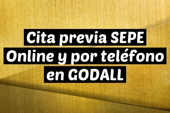 Cita previa SEPE Online y por teléfono en GODALL