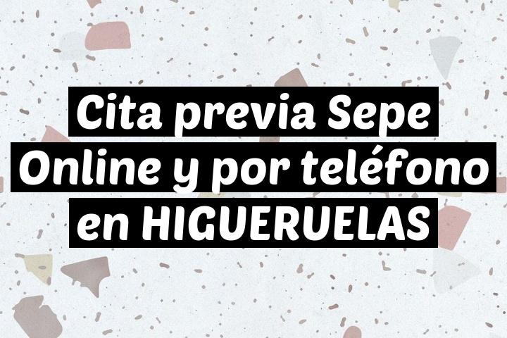 Cita previa Sepe Online y por teléfono en HIGUERUELAS