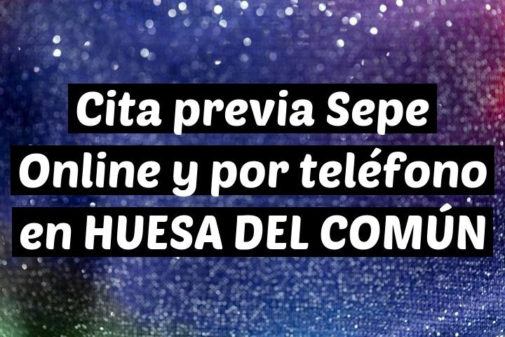 Cita previa Sepe Online y por teléfono en HUESA DEL COMÚN