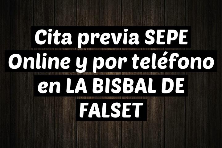 Cita previa SEPE Online y por teléfono en LA BISBAL DE FALSET