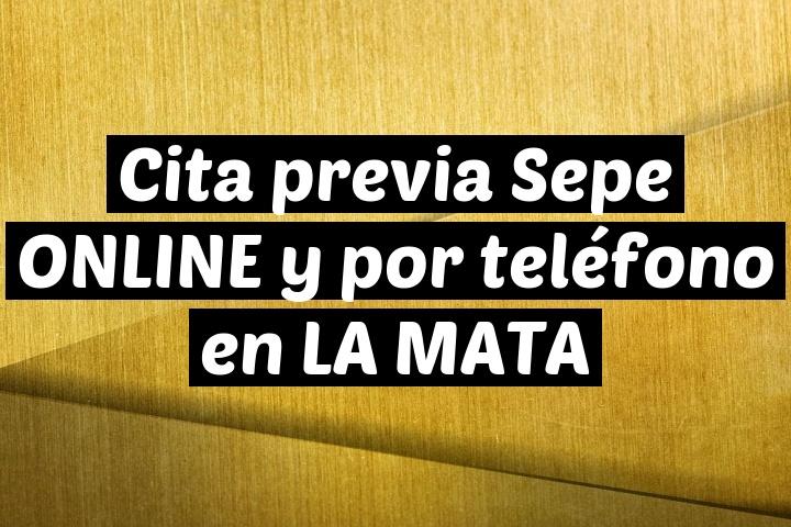 Cita previa Sepe ONLINE y por teléfono en LA MATA