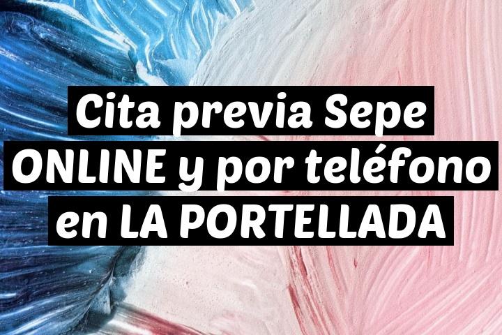 Cita previa Sepe ONLINE y por teléfono en LA PORTELLADA
