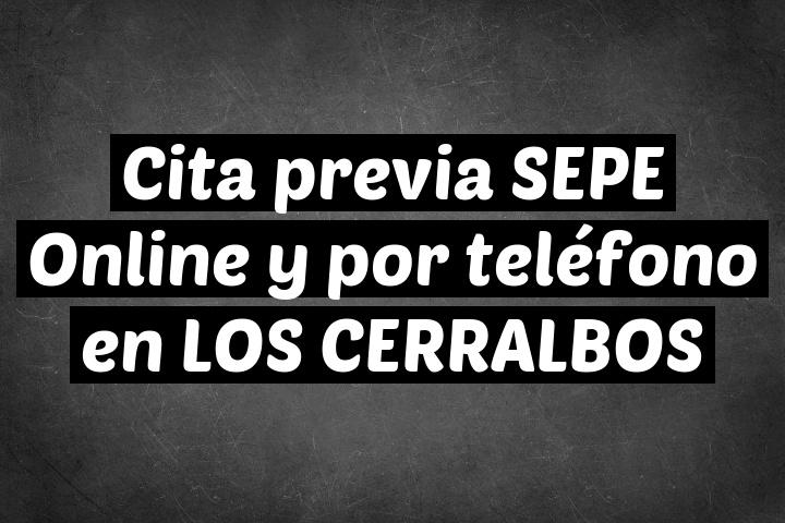 Cita previa SEPE Online y por teléfono en LOS CERRALBOS