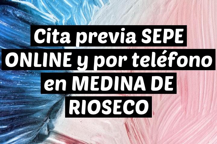 Cita previa SEPE ONLINE y por teléfono en MEDINA DE RIOSECO