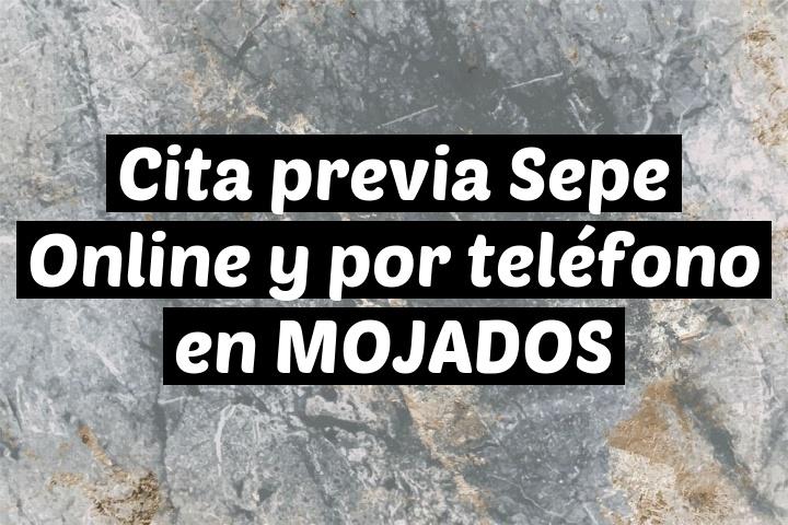 Cita previa Sepe Online y por teléfono en MOJADOS