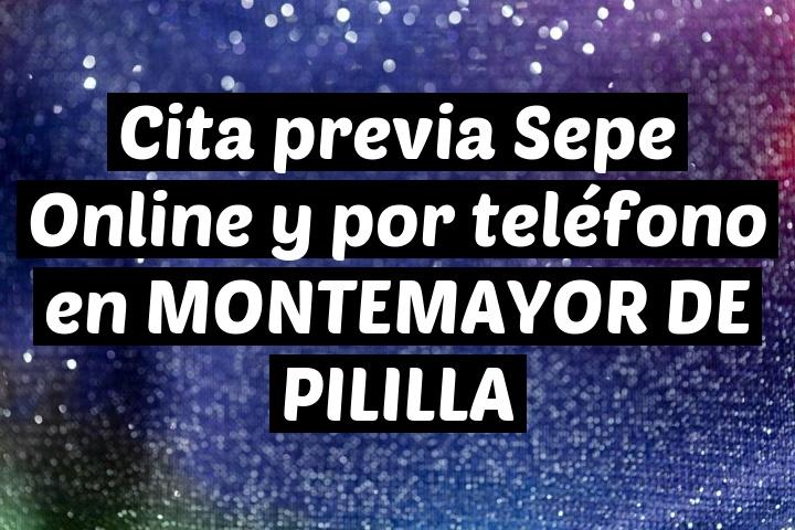Cita previa Sepe Online y por teléfono en MONTEMAYOR DE PILILLA