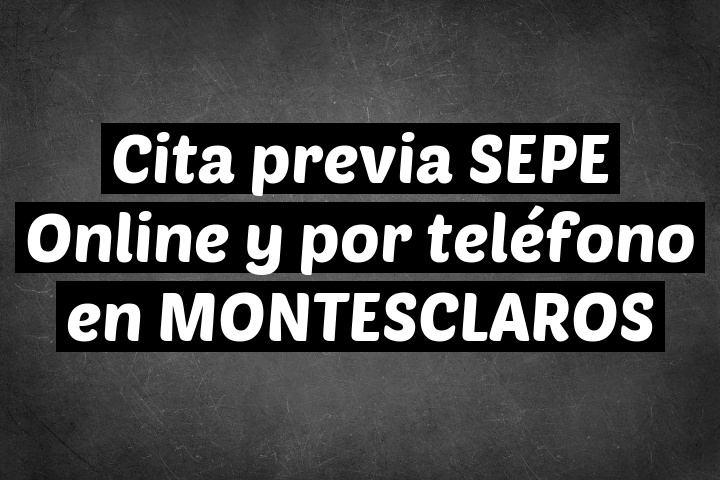 Cita previa SEPE Online y por teléfono en MONTESCLAROS