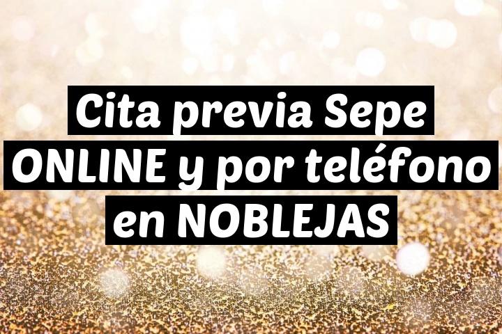 Cita previa Sepe ONLINE y por teléfono en NOBLEJAS
