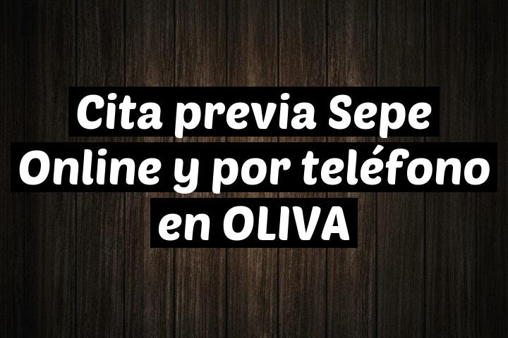 Cita previa Sepe Online y por teléfono en OLIVA