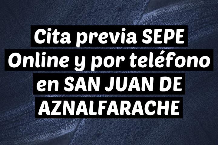 Cita previa SEPE Online y por teléfono en SAN JUAN DE AZNALFARACHE