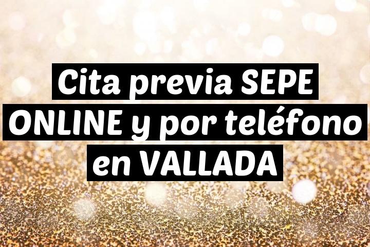 Cita previa SEPE ONLINE y por teléfono en VALLADA